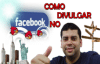 Como divulgar no Facebook