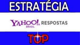 Yahoo Resposta – Estratégia TOP[Aprovada!]