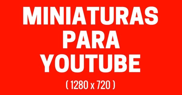 miniaturas para videos thumbnails
