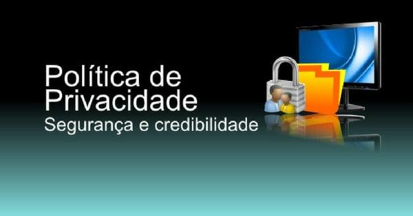 política de privacidade e segurança
