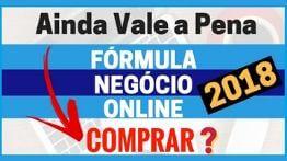 Fórmula Negócio Online 2018 – Ainda Vale a Pena Comprar o Fórmula Negócio Online do Alex Vargas ?